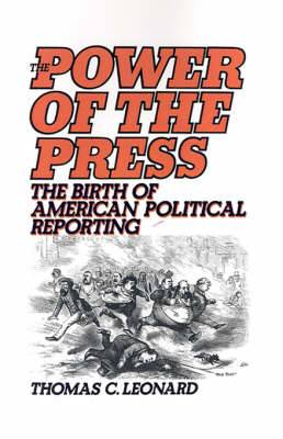 The Power of the Press: The Birth of American Political Reporting