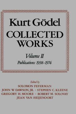 Kurt Goedel: Collected Works: Volume II: Publications 1938-1974