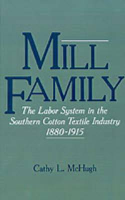 Mill Family: Labour System in the Southern Cotton Textile Industry