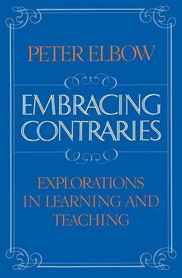 Embracing Contraries: Explorations in Learning and Teaching