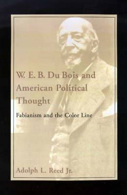 W.E.B.DuBois and American Political Thought: Fabianism and the Color Line