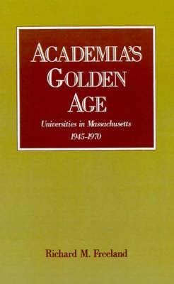 Academia's Golden Age: Universities in Massachusetts, 1945-1970