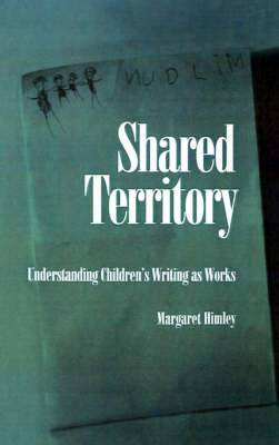Shared Territory: Understanding Children's Writing as Works