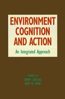 Environment, Cognition and Action: An Integrated Approach