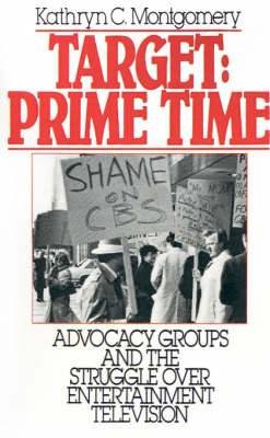 Target: Prime Time: Advocacy Groups and the Struggle Over Entertainment Television