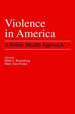 Violence in America: A Public Health Approach