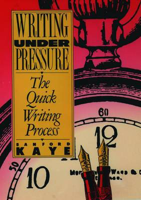 Writing under Pressure: The Quick Writing Process