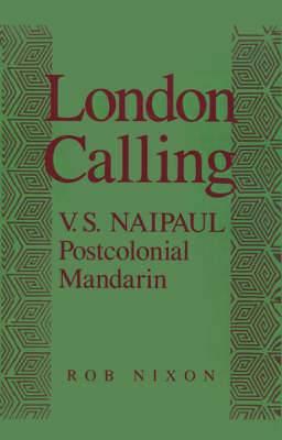 London Calling: V. S. Naipaul, Postcolonial Mandarin