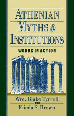 Athenian Myths and Institutions: Words in Action