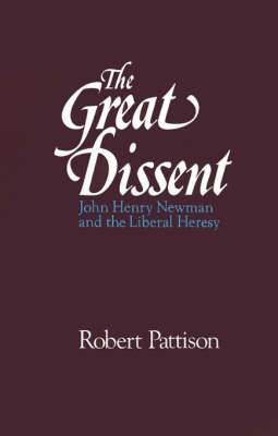 The Great Dissent: John Henry Newman and the Liberal Heresy