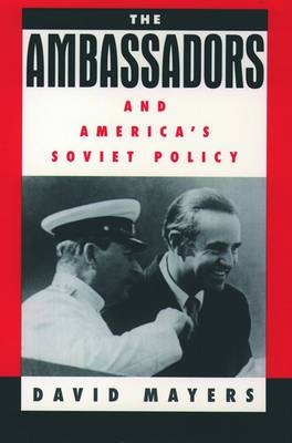 The Ambassadors and America's Soviet Policy