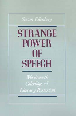 Strange Power of Speech: Wordsworth, Coleridge and Literary Possession