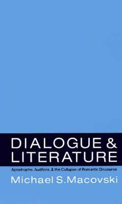 Dialogue and Literature: Apostrophe, Auditors and the Collapse of Romantic Discourse