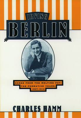 Irving Berlin: Songs from the Melting Pot - The Formative Years, 1907-14