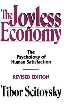 The Joyless Economy: The Psychology of Human Satisfaction