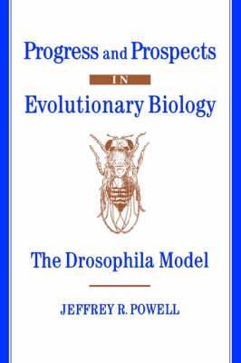 Progress and Prospects in Evolutionary Biology: The Drosophila Model