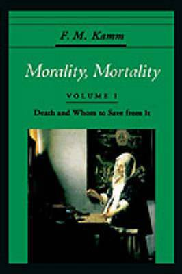 Morality, Mortality: Volume 1: Death and Whom to Save from it