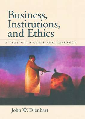 Business, Institutions and Ethics: A Text with Cases and Readings