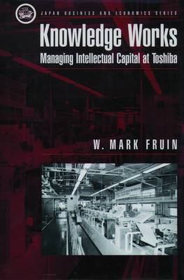 Knowledge Works: Managing Intellectual Capital at Toshiba