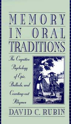 Memory in Oral Traditions: The Cognitive Psychology of Epic, Ballads and Counting-out Rhymes