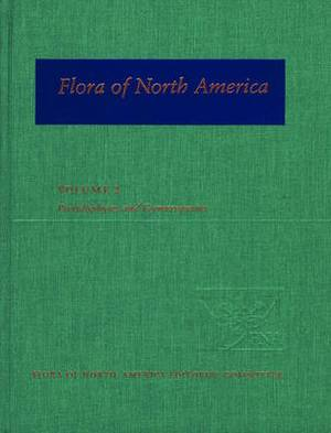 Flora of North America: Volume 2: Pteridophytes and Gymnosperms