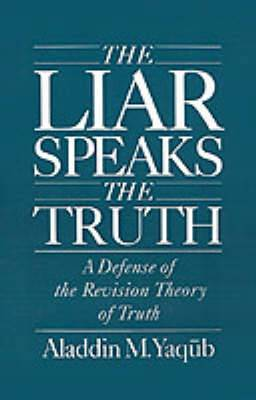The Liar Speaks the Truth: A Defense of the Revision Theory of Truth