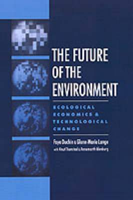 The Future of the Environment: Ecological Economics and Technological Change
