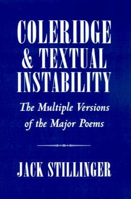 Coleridge and Textual Instability: The Multiple Versions of the Major Poems