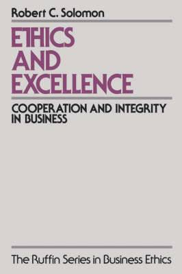 Ethics and Excellence: Cooperation and Integrity in Business