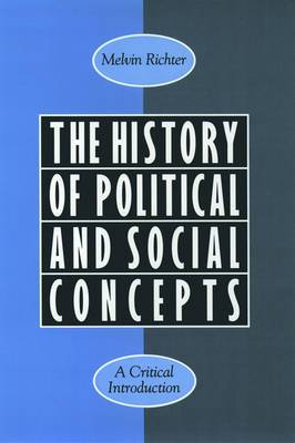 The History of Political and Social Concepts: A Critical Introduction