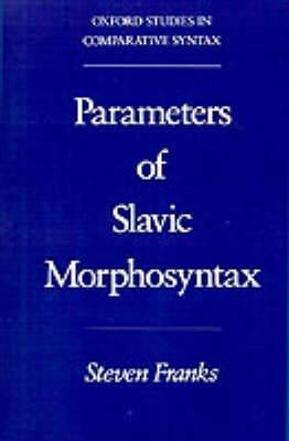 Parameters of Slavic Morphosyntax