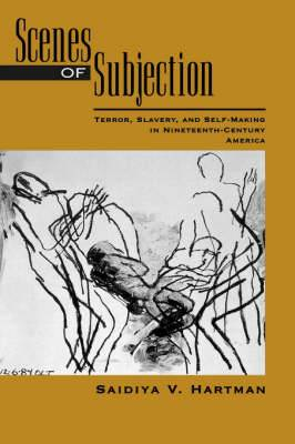 Scenes of Subjection: Terror, Slavery and Self-making in Nineteenth-century America