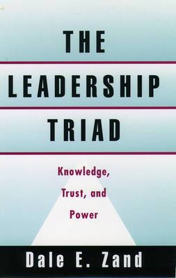 The Leadership Triad: Knowledge, Trust and Power