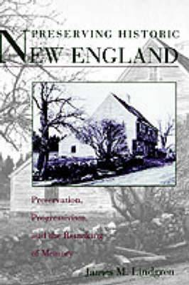 Preserving Historic New England: Preservation, Progressivism and the Remaking of Memory