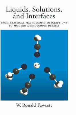 Liquids, Solutions, and Interfaces: From Classical Macroscopic Descriptions to Modern Microscopic Details