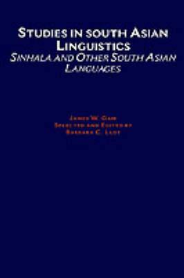 Studies in South Asian Linguistics: Sinhala and Other South Asian Languages