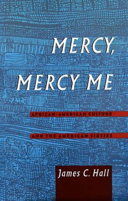 Mercy, Mercy Me: African American Culture and the American Sixties
