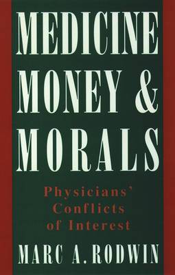 Medicine, Money and Morals: Physicians' Conflicts of Interest