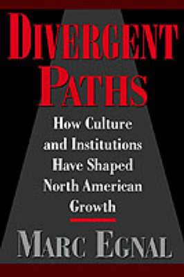 Divergent Paths: How Culture and Institutions Have Shaped North American Growth