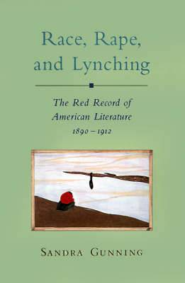 Rape, Race, and Lynching: The Red Record of American Literature, 1890-1912