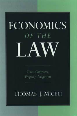 Economics of the Law: Torts, Contracts, Property, Litigation