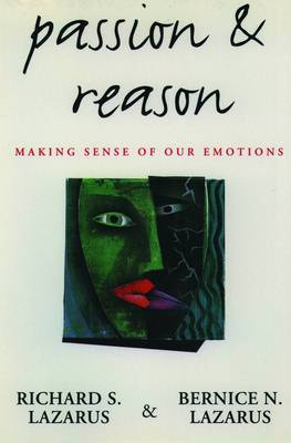 Passion and Reason: Making Sense of Our Emotions