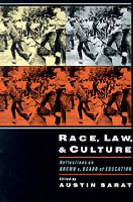 Race, Law and Culture: Reflections on Brown v. Board of Education