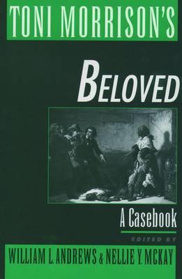 Toni Morrison's  Beloved : A Casebook