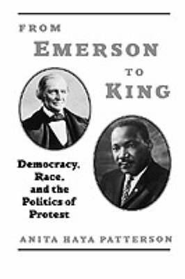 From Emerson to King: Democracy, Race and the Politics of Protest