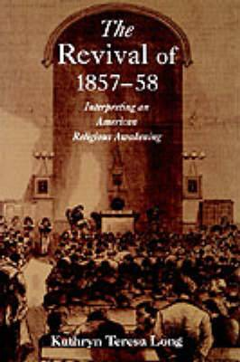 The Revival of 1857-58: Interpreting an American Religious Awakening