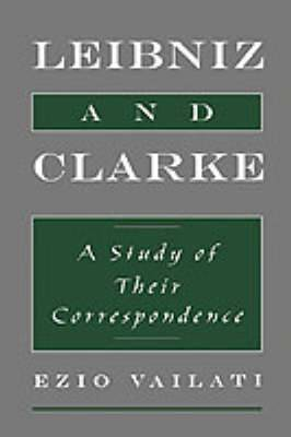Leibniz and Clarke: A Study of their Correspondence