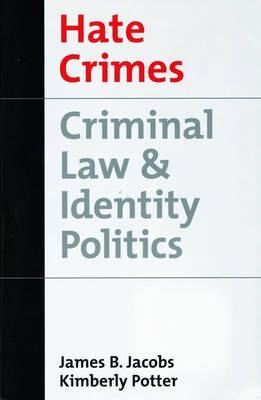 Hate Crimes: Criminal Law and Identity Politics