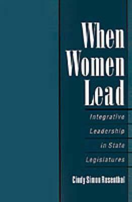 When Women Lead: Integrative Leadership in State Legislatures