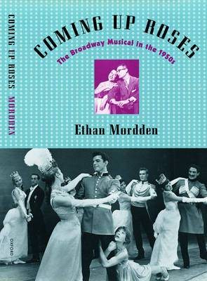 Coming Up Roses: The Broadway Musical in the 1950s
